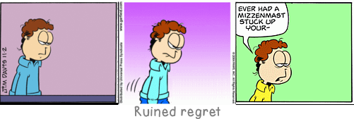 Ruined regret: Idleness is the parent of psychology.