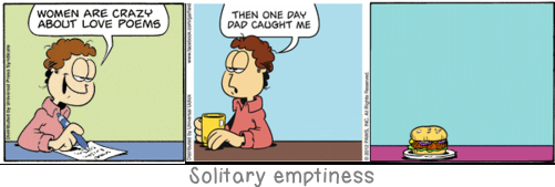 Solitary emptiness: When marrying, ask yourself this question: Do you believe that you will be able to converse well with this person into your old age? Everything else in marriage is transitory.
